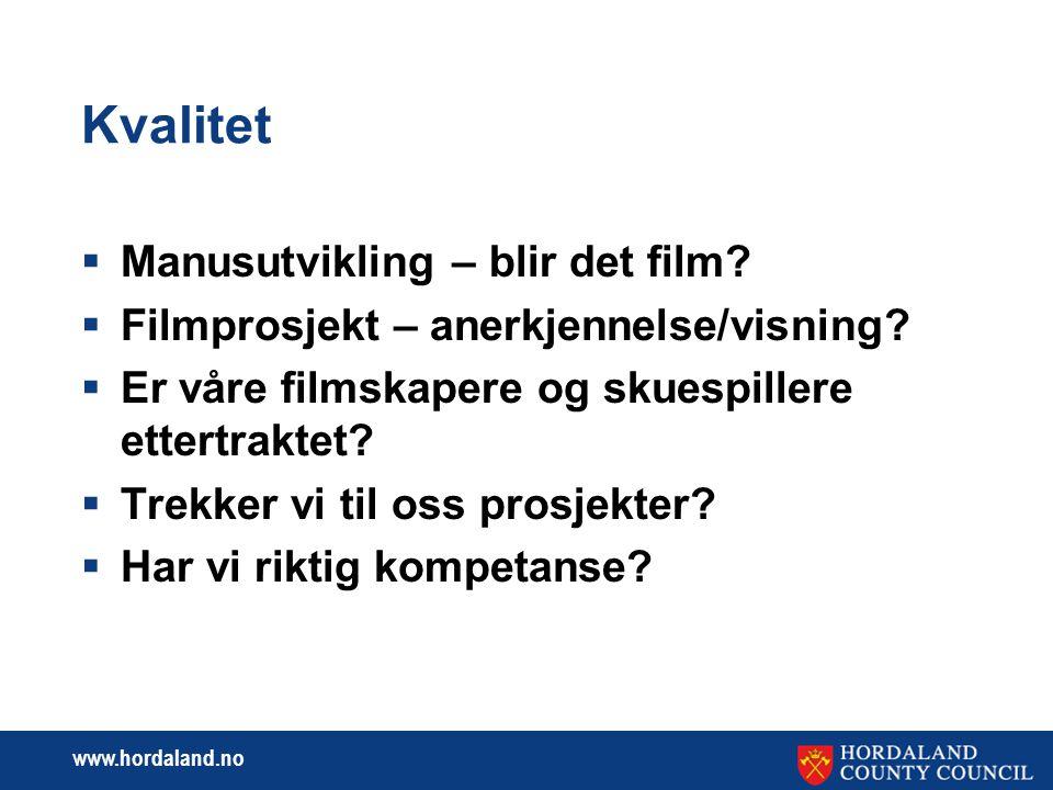 www.hordaland.no Økonomisk levedyktighet  Filmscener – vises regional film.