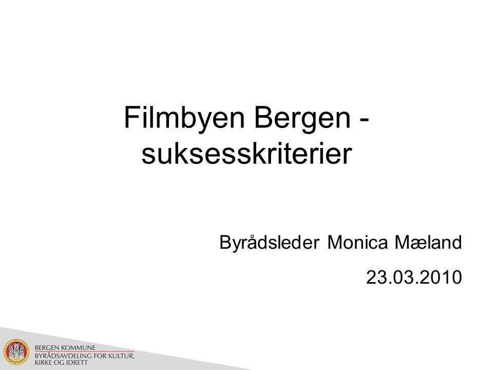 Kulturpolitiske suksesskriterier Bergen kommune definerer hvert år målsetninger og suksesskriterier for kulturområdet, inkludert film Konferansen er en mulighet for innspill til kommunen om hva som bør være suksesskriterier på filmområdet i de kommende årene