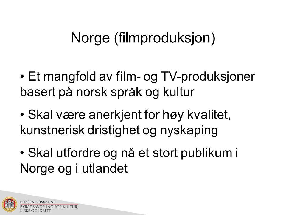 Norge (filmproduksjon) Et mangfold av film- og TV-produksjoner basert på norsk språk og kultur Skal være anerkjent for høy kvalitet, kunstnerisk dristighet og nyskaping Skal utfordre og nå et stort publikum i Norge og i utlandet