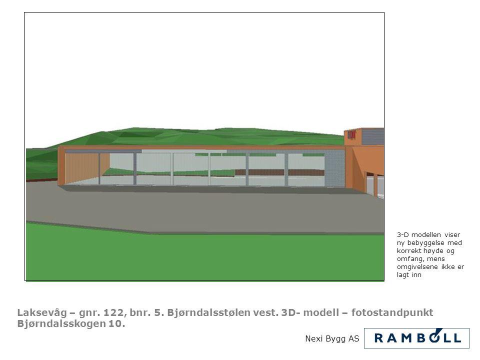 Laksevåg – gnr. 122, bnr. 5. Bjørndalsstølen vest. 3D- modell – fotostandpunkt Bjørndalsskogen 10. Nexi Bygg AS 3-D modellen viser ny bebyggelse med k