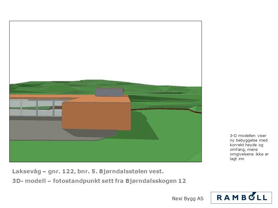 Laksevåg – gnr. 122, bnr. 5. Bjørndalsstølen vest. 3D- modell – fotostandpunkt sett fra Bjørndalsskogen 12 3-D modellen viser ny bebyggelse med korrek