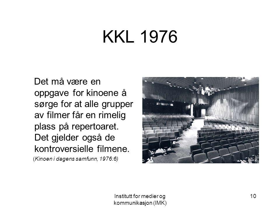 Institutt for medier og kommunikasjon (IMK) 9 Ny parole - Ny legitimering Film for det selektive mindretall.