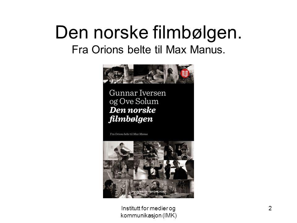 Institutt for medier og kommunikasjon (IMK) 2 Den norske filmbølgen.