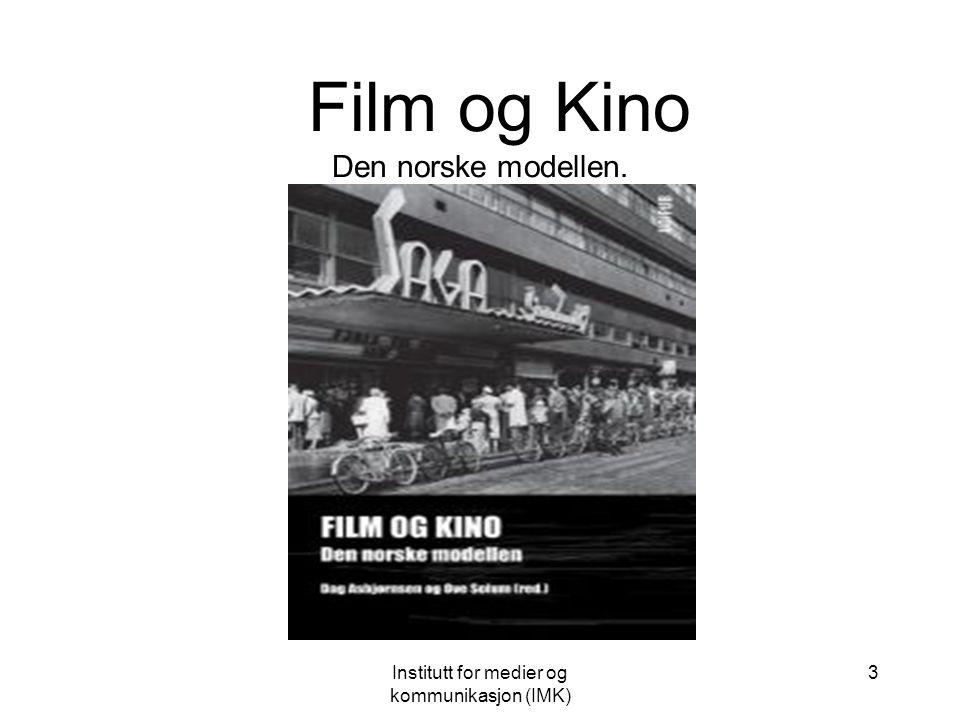 Institutt for medier og kommunikasjon (IMK) 3 Film og Kino Den norske modellen.