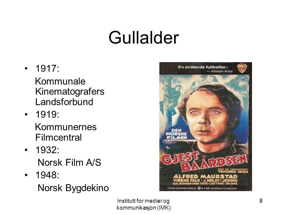 Institutt for medier og kommunikasjon (IMK) 8 Gullalder 1917: Kommunale Kinematografers Landsforbund 1919: Kommunernes Filmcentral 1932: Norsk Film A/S 1948: Norsk Bygdekino