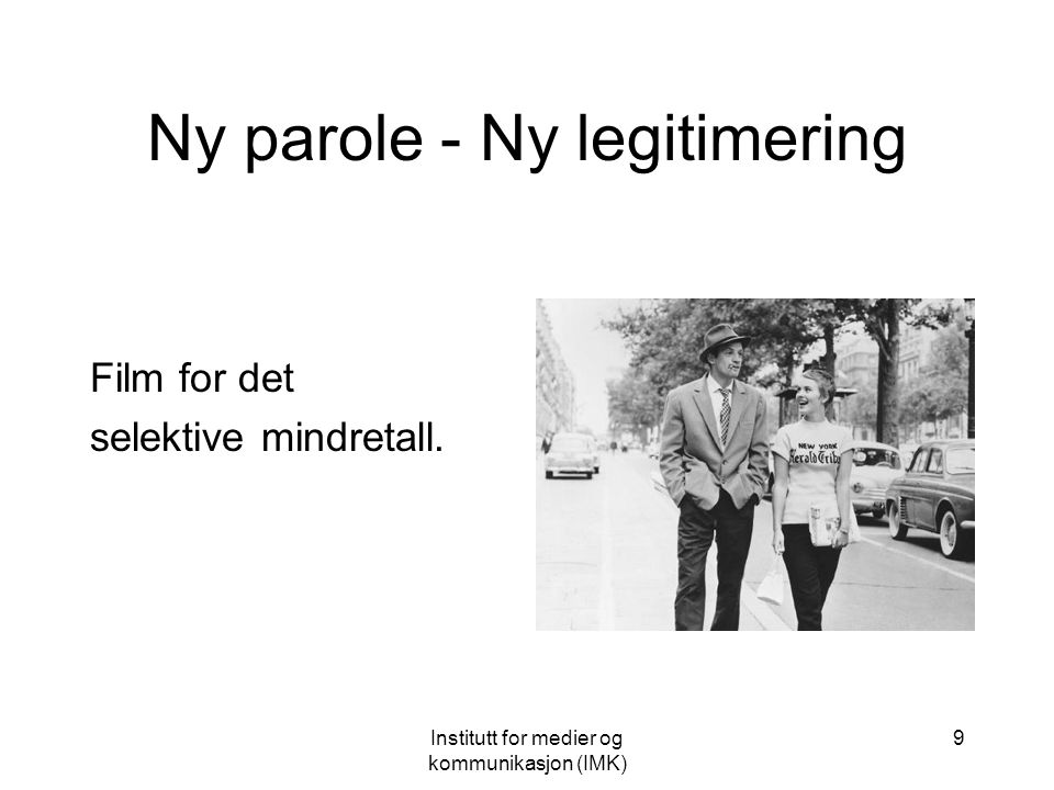 Institutt for medier og kommunikasjon (IMK) 8 Gullalder 1917: Kommunale Kinematografers Landsforbund 1919: Kommunernes Filmcentral 1932: Norsk Film A/