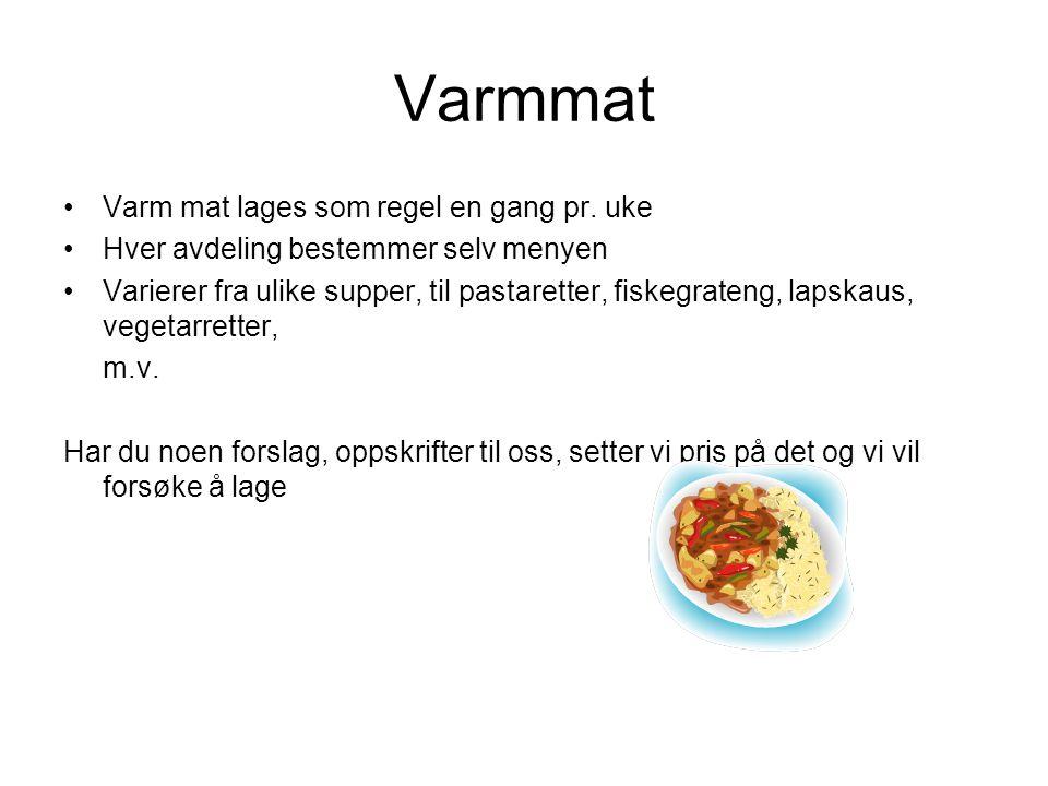 Varmmat Varm mat lages som regel en gang pr.