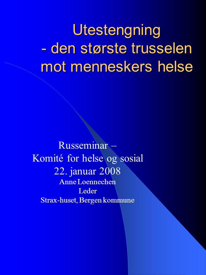 Utestengning - den største trusselen mot menneskers helse Russeminar – Komité for helse og sosial 22.