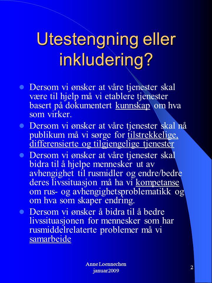 Anne Loennechen januar2009 13 HVORDAN SKAL VI NÅ MÅLENE.