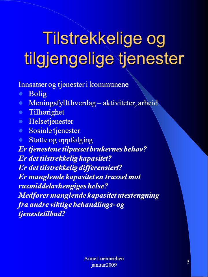 Anne Loennechen januar2009 6 Pasientrettigheter Medfører formelle rettigheter automatisk rett og vett innen rusfeltet.