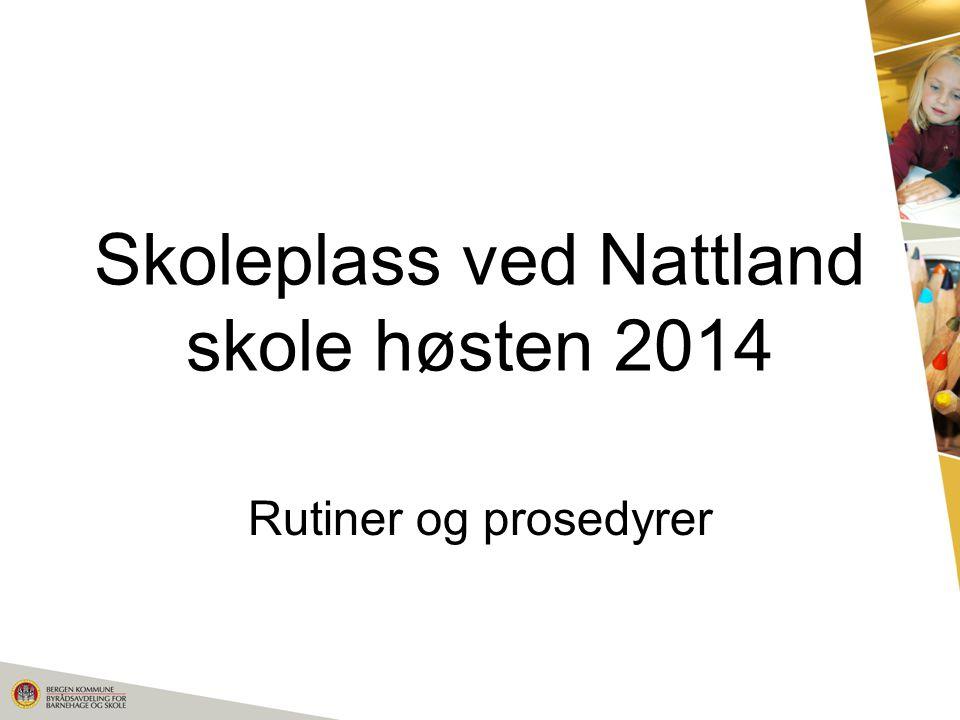 Skoleplass ved Nattland skole høsten 2014 Rutiner og prosedyrer