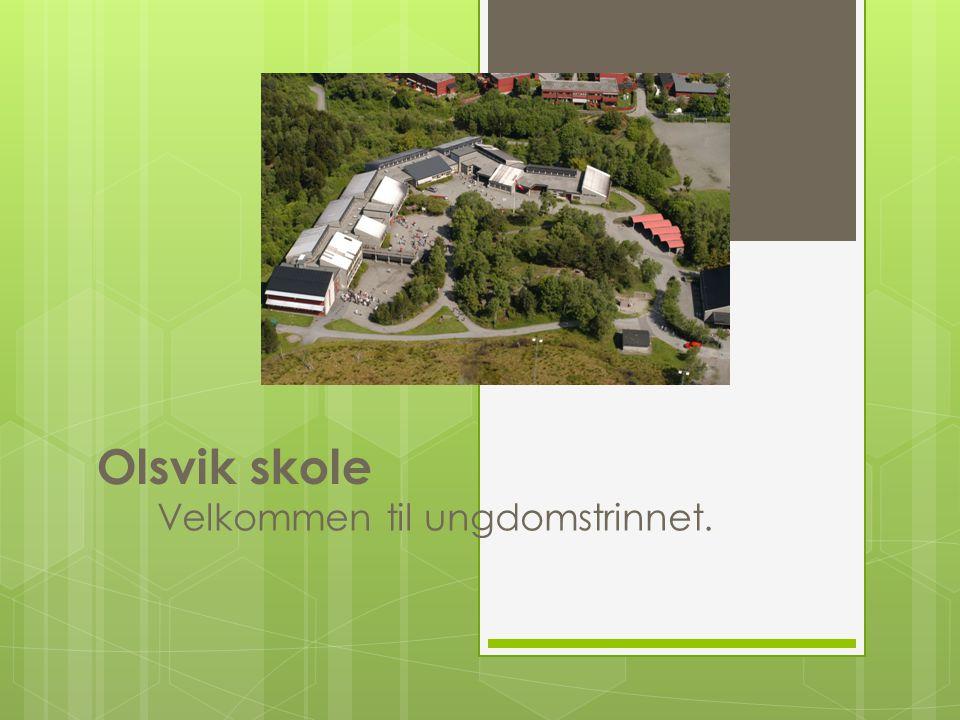 Olsvik skole Velkommen til ungdomstrinnet.