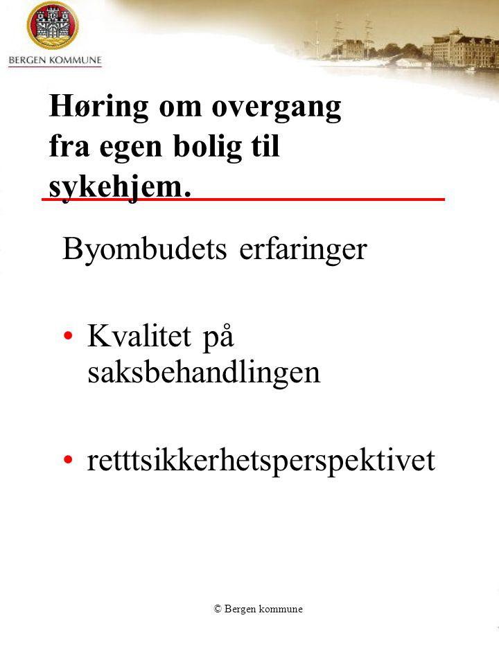 © Bergen kommune Høring om overgang fra egen bolig til sykehjem.