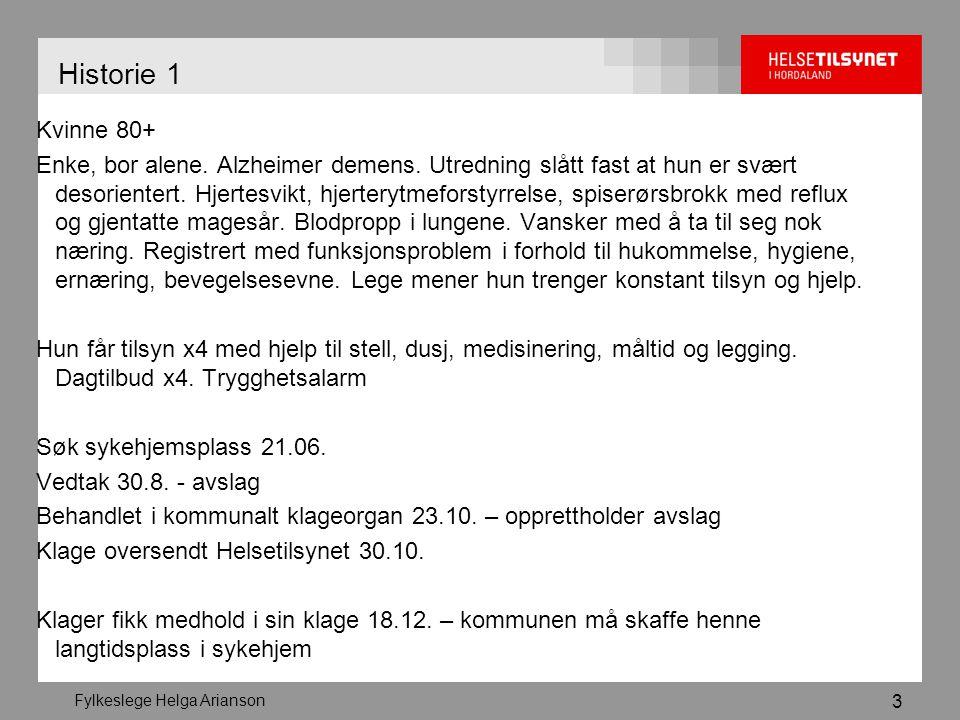Fylkeslege Helga Arianson 4 Historie 2 Mann 80+ Sykehjemspasient Talevansker etter slag.