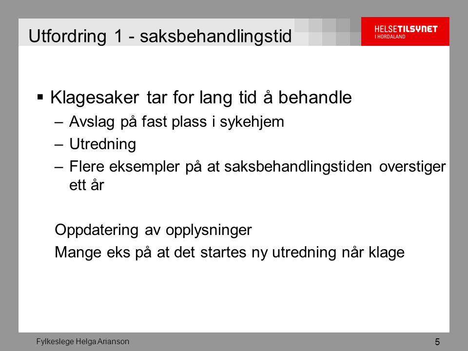 Fylkeslege Helga Arianson 6 Utfordring 2 – kompetanse Bergen kommune 2007: 37% ufaglærte Fanger ikke opp symptomer og sykdomsutvikling Ernæringssvikt blir ikke fanget opp på grunn av manglende rutiner og kompetanse Feil i legemiddelbehandlingen får feil legemiddel utdelt Legetjenestene i sykehjem - stor variasjon i tilgjengelighet og hvordan legene blir brukt