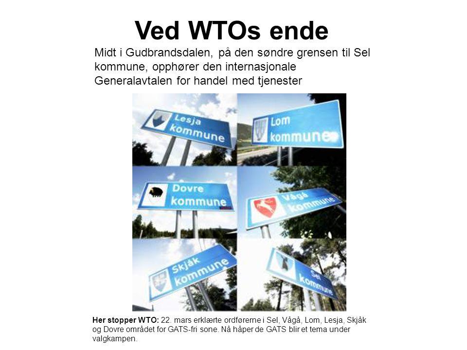 Ved WTOs ende Midt i Gudbrandsdalen, på den søndre grensen til Sel kommune, opphører den internasjonale Generalavtalen for handel med tjenester Her stopper WTO: 22.