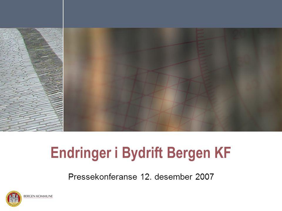 Endringer i Bydrift Bergen KF Pressekonferanse 12. desember 2007