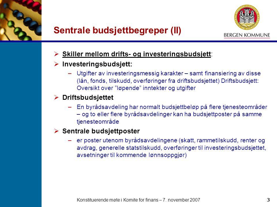 Konstituerende møte i Komite for finans – 7. november 20073 Sentrale budsjettbegreper (II)  Skiller mellom drifts- og investeringsbudsjett:  Investe