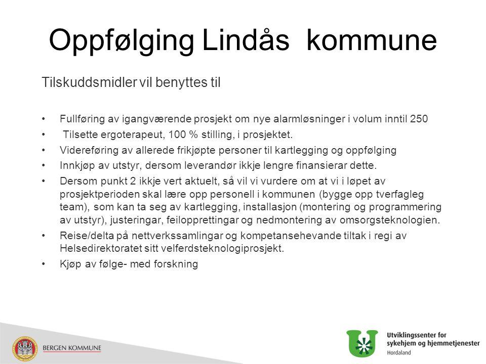 Oppfølging Lindås kommune Tilskuddsmidler vil benyttes til Fullføring av igangværende prosjekt om nye alarmløsninger i volum inntil 250 Tilsette ergot