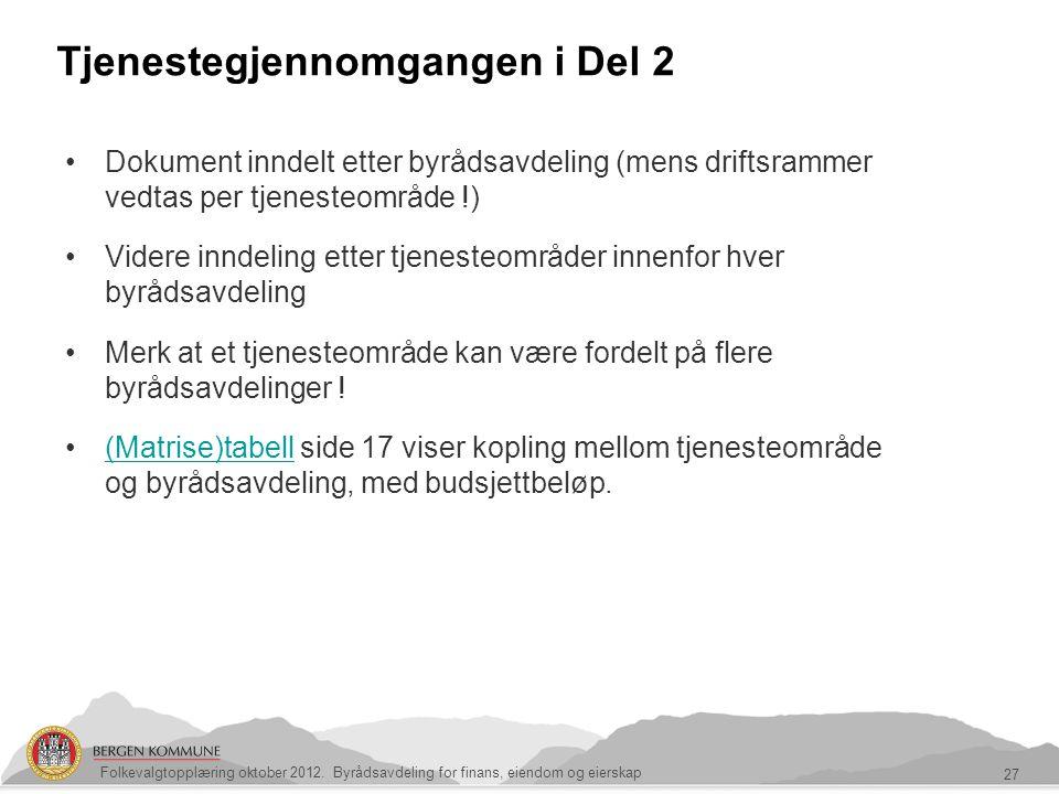 Tjenestegjennomgangen i Del 2 27 Folkevalgtopplæring oktober 2012. Byrådsavdeling for finans, eiendom og eierskap Dokument inndelt etter byrådsavdelin