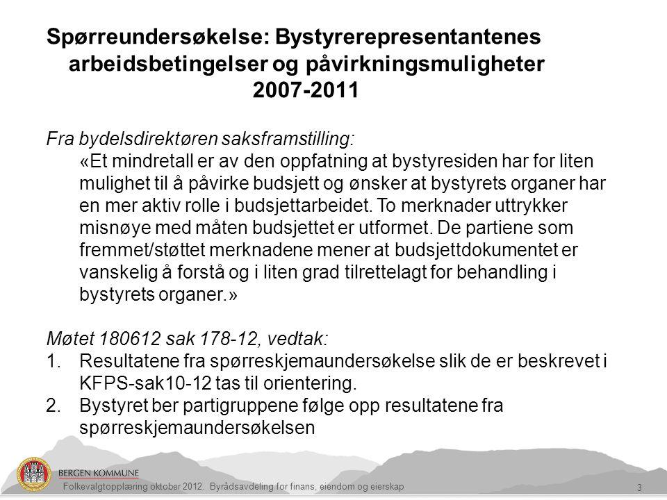 3 Spørreundersøkelse: Bystyrerepresentantenes arbeidsbetingelser og påvirkningsmuligheter 2007-2011 Fra bydelsdirektøren saksframstilling: «Et mindret