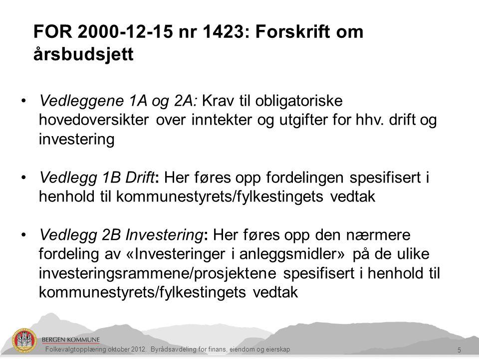 5 FOR 2000-12-15 nr 1423: Forskrift om årsbudsjett Vedleggene 1A og 2A: Krav til obligatoriske hovedoversikter over inntekter og utgifter for hhv. dri