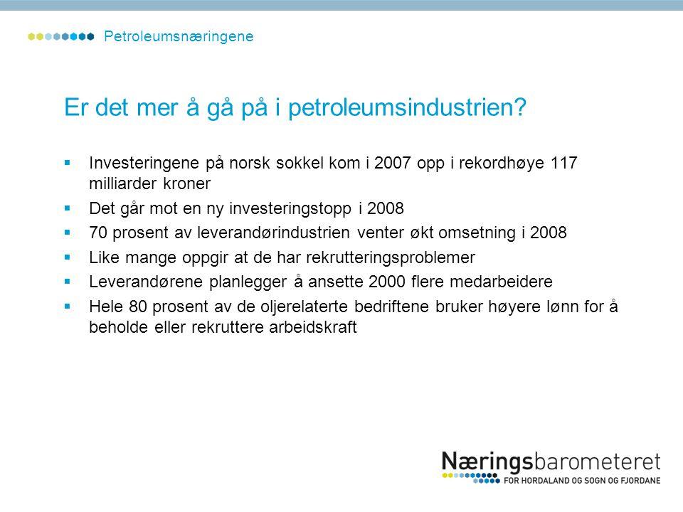 Er det mer å gå på i petroleumsindustrien?  Investeringene på norsk sokkel kom i 2007 opp i rekordhøye 117 milliarder kroner  Det går mot en ny inve