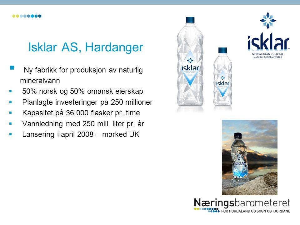Isklar AS, Hardanger  Ny fabrikk for produksjon av naturlig mineralvann  50% norsk og 50% omansk eierskap  Planlagte investeringer på 250 millioner