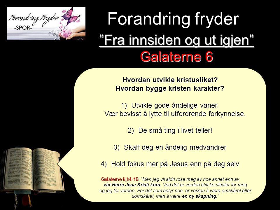 Hvordan utvikle kristusliket? Hvordan bygge kristen karakter? 1)Utvikle gode åndelige vaner. Vær bevisst å lytte til utfordrende forkynnelse. 2)De små