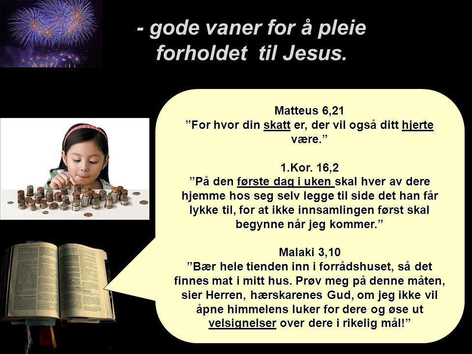 3) Være med andre troende regelmessig - gode vaner for å pleie forholdet til Jesus.