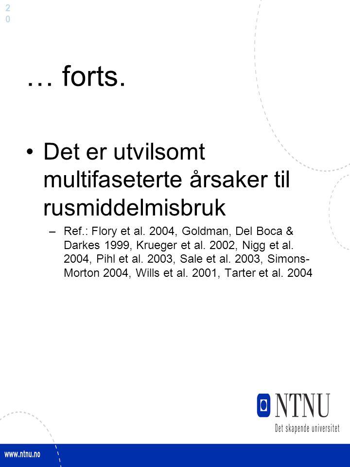 2020 … forts. Det er utvilsomt multifaseterte årsaker til rusmiddelmisbruk –Ref.: Flory et al.