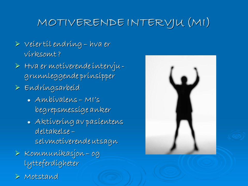 MOTIVERENDE INTERVJU (MI)  Veier til endring – hva er virksomt ?  Hva er motiverende intervju - grunnleggende prinsipper  Endringsarbeid Ambivalens