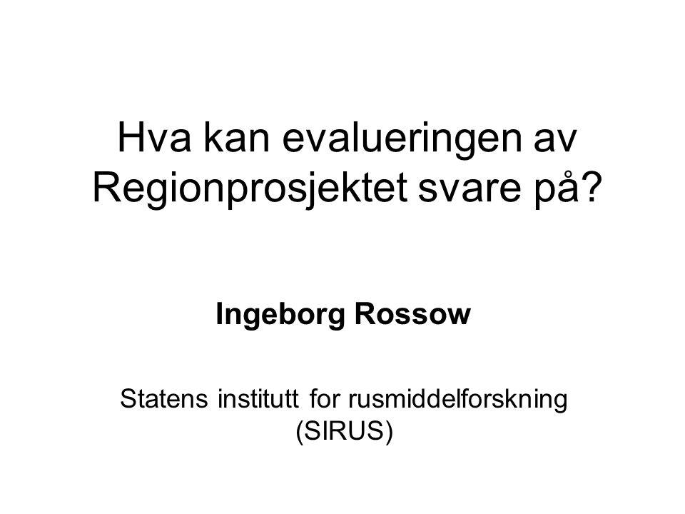 Hva kan evalueringen av Regionprosjektet svare på.