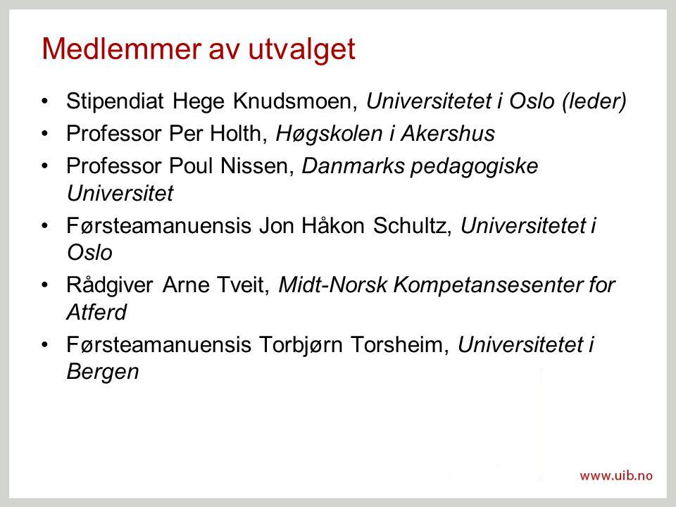 Medlemmer av utvalget Stipendiat Hege Knudsmoen, Universitetet i Oslo (leder) Professor Per Holth, Høgskolen i Akershus Professor Poul Nissen, Danmark