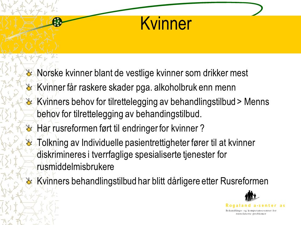 Kvinner Norske kvinner blant de vestlige kvinner som drikker mest Kvinner får raskere skader pga.