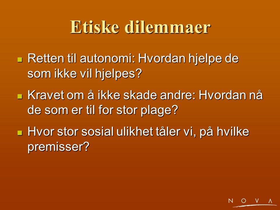 Etiske dilemmaer Retten til autonomi: Hvordan hjelpe de som ikke vil hjelpes.