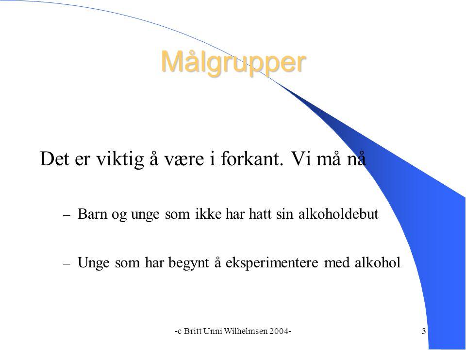 -c Britt Unni Wilhelmsen 2004-4 Hovedarena for tiltak I skolen når vi hele alderskull.