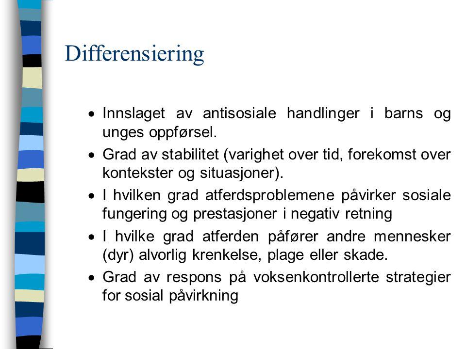 Differensiering  Innslaget av antisosiale handlinger i barns og unges oppførsel.