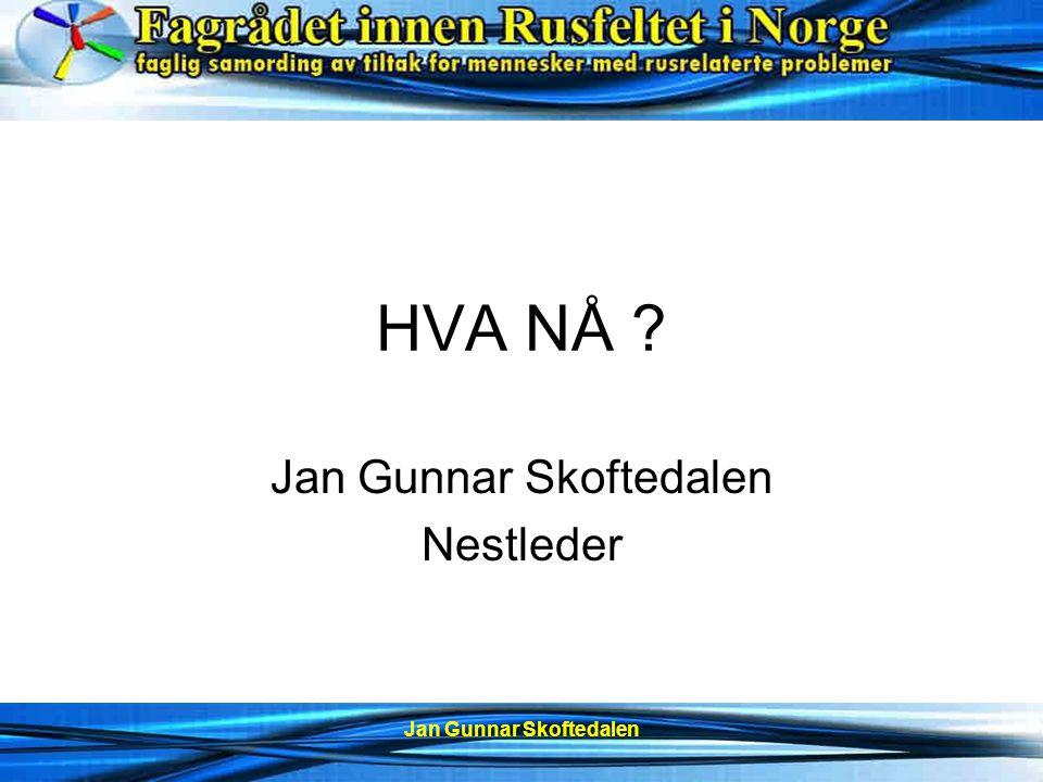 Jan Gunnar Skoftedalen HVA NÅ Jan Gunnar Skoftedalen Nestleder