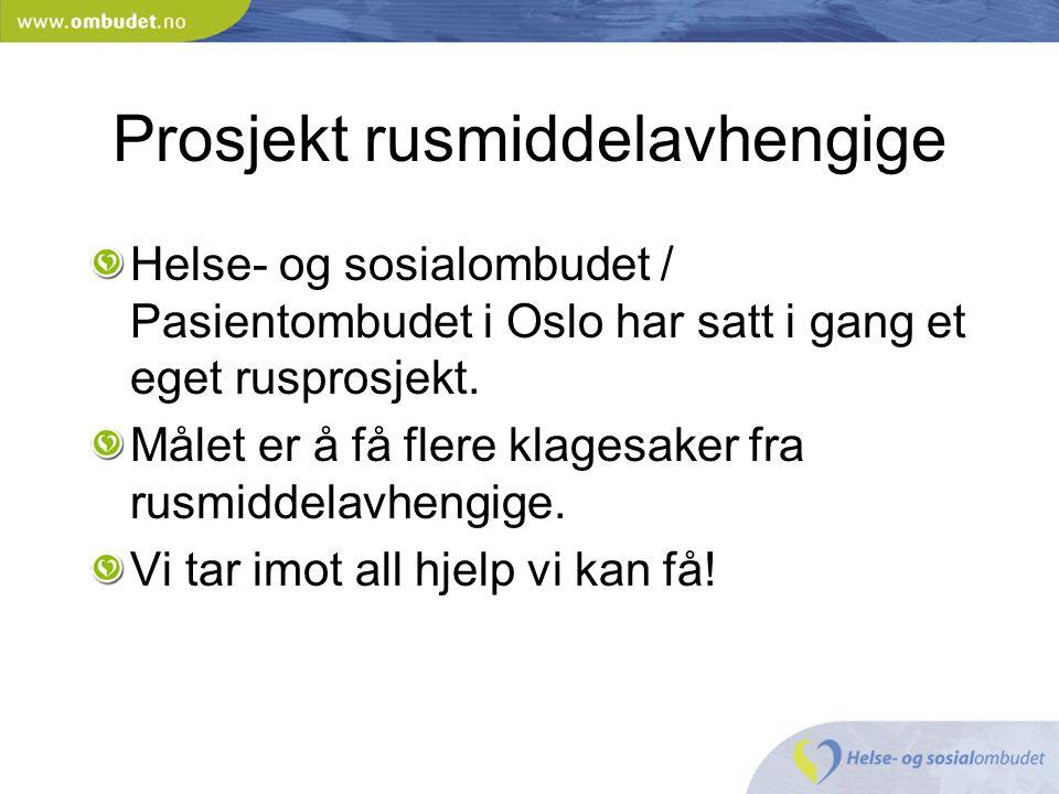 Prosjekt rusmiddelavhengige Helse- og sosialombudet / Pasientombudet i Oslo har satt i gang et eget rusprosjekt. Målet er å få flere klagesaker fra ru