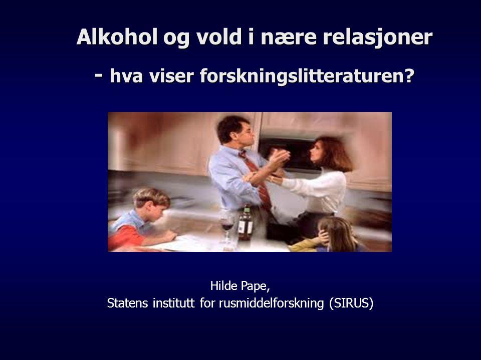 Offentlige utredninger og handlingsplaner om vold i nære relasjoner i Norge Alkohol løftet fram som risikofaktor.