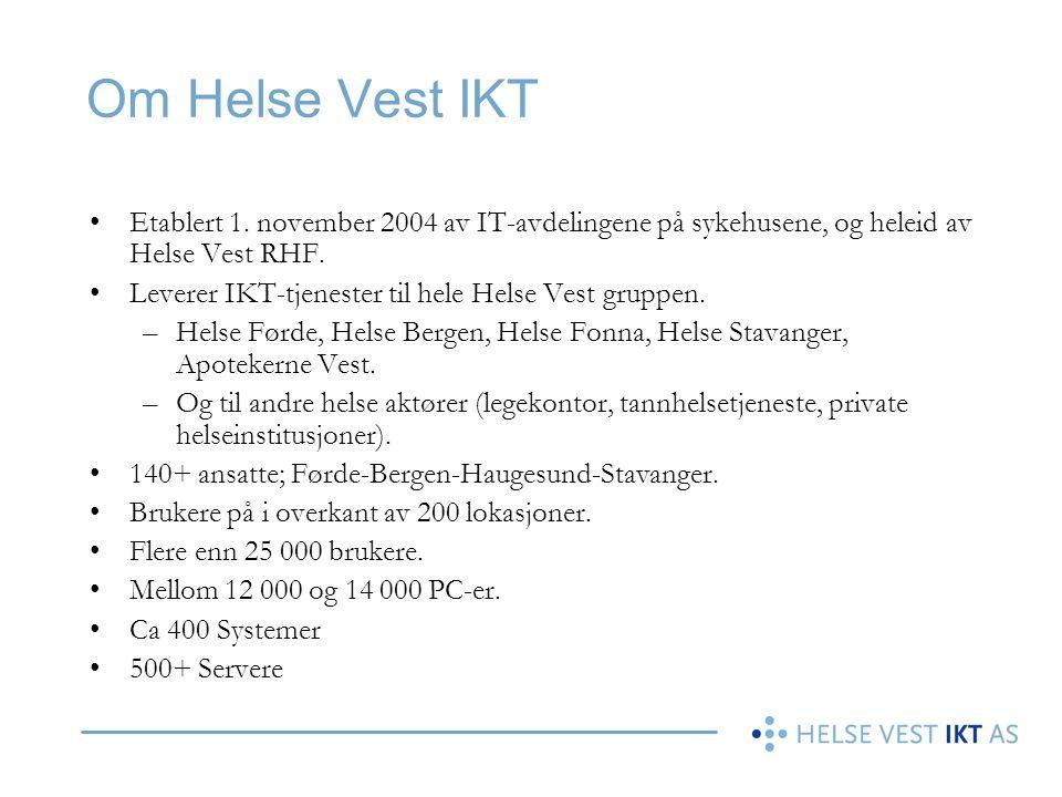 Etablert 1. november 2004 av IT-avdelingene på sykehusene, og heleid av Helse Vest RHF. Leverer IKT-tjenester til hele Helse Vest gruppen. –Helse Førd