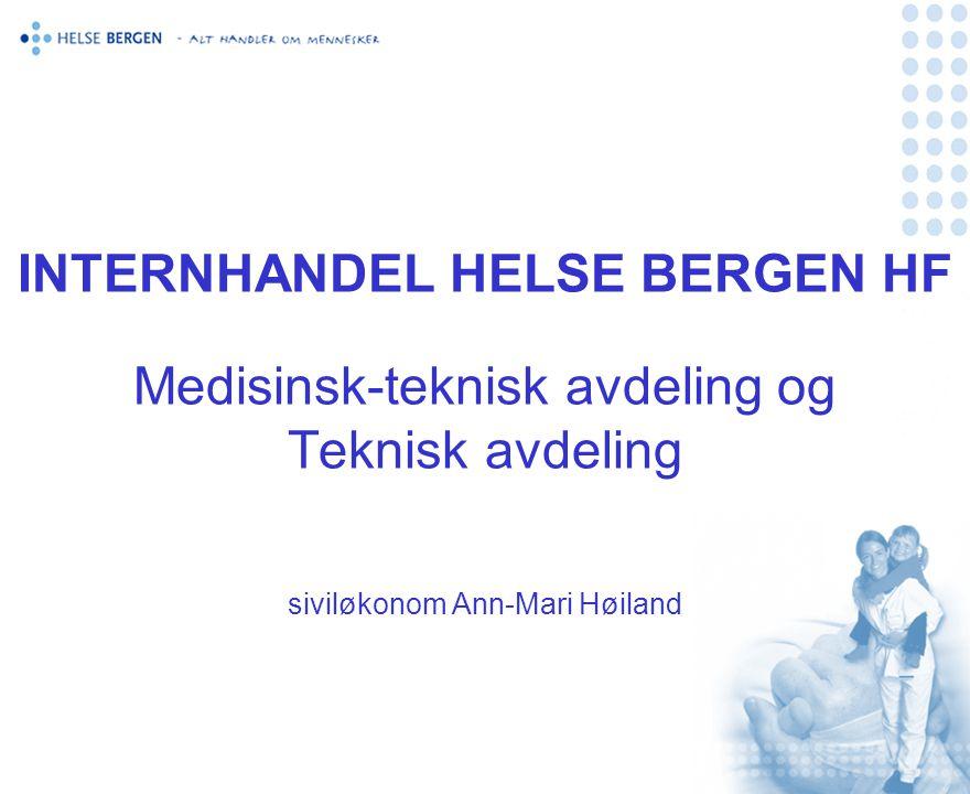 INTERNHANDEL HELSE BERGEN HF Medisinsk-teknisk avdeling og Teknisk avdeling siviløkonom Ann-Mari Høiland