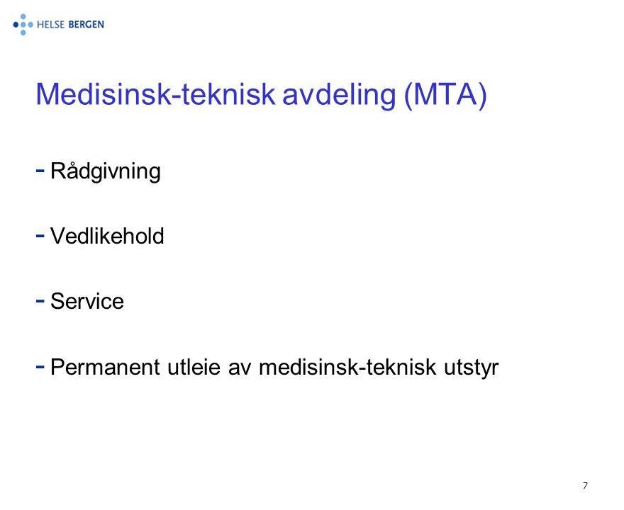 7 Medisinsk-teknisk avdeling (MTA) - Rådgivning - Vedlikehold - Service - Permanent utleie av medisinsk-teknisk utstyr