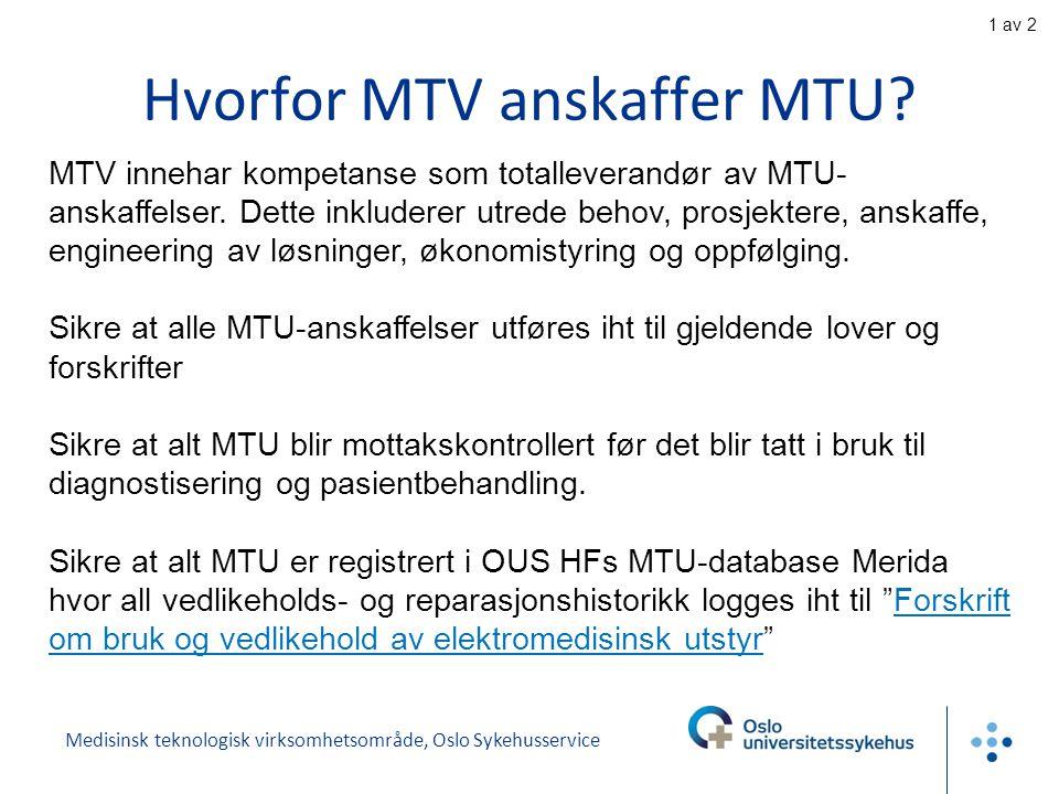 Medisinsk teknologisk virksomhetsområde, Oslo Sykehusservice Hvorfor MTV anskaffer MTU.