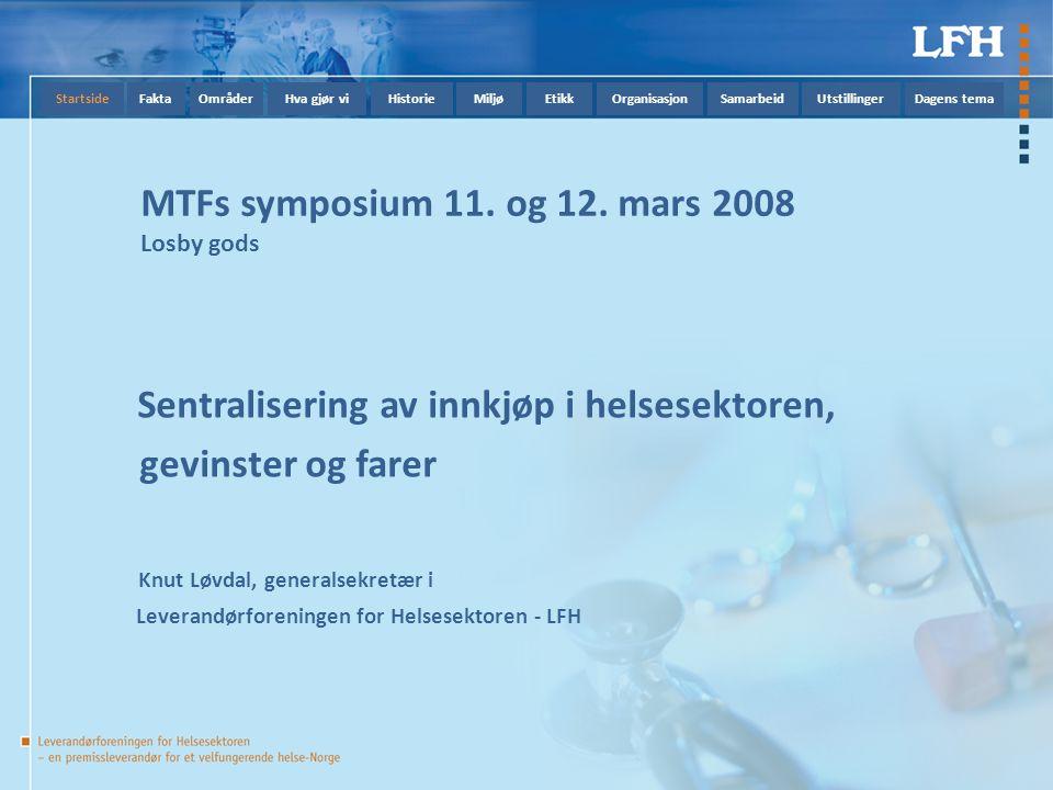 StartsideFaktaOmråderHva gjør viHistorieMiljøEtikkOrganisasjonSamarbeidUtstillingerDagens tema MTFs symposium 11.