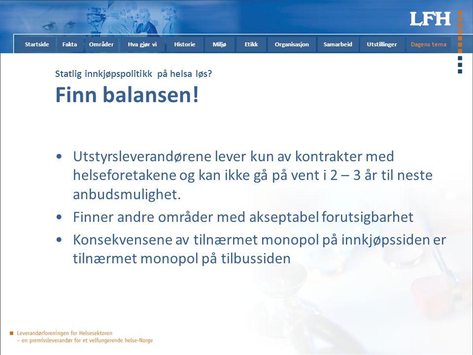 StartsideFaktaOmråderHva gjør viHistorieMiljøEtikkOrganisasjonSamarbeidUtstillingerDagens tema Statlig innkjøpspolitikk på helsa løs.