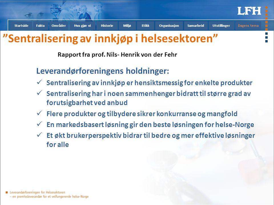 StartsideFaktaOmråderHva gjør viHistorieMiljøEtikkOrganisasjonSamarbeidUtstillingerDagens tema Sentralisering av innkjøp i helsesektoren Rapport fra prof.