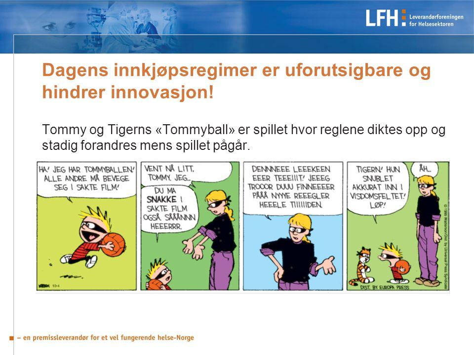 Dagens innkjøpsregimer er uforutsigbare og hindrer innovasjon! Tommy og Tigerns «Tommyball» er spillet hvor reglene diktes opp og stadig forandres men