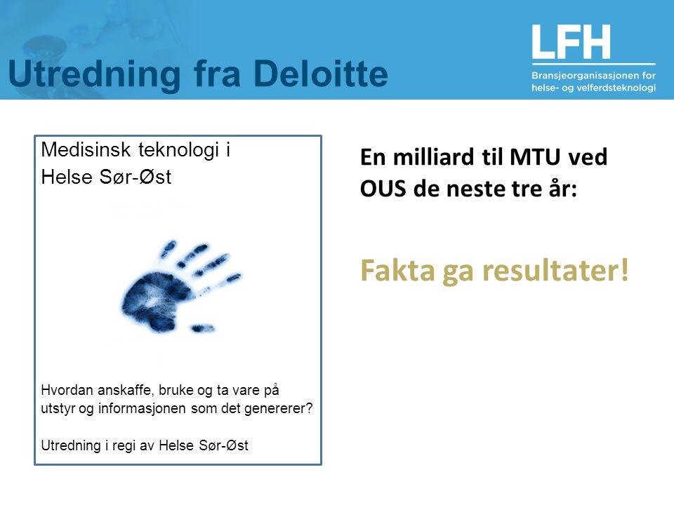 Utredning fra Deloitte Medisinsk teknologi i Helse Sør-Øst Hvordan anskaffe, bruke og ta vare på utstyr og informasjonen som det genererer.